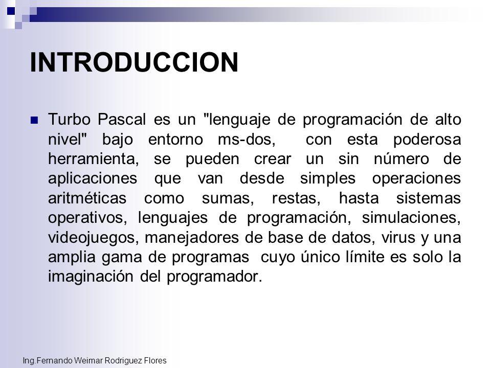 Ing.Fernando Weimar Rodriguez Flores Estructura de un programa en pascal program identificador;{nombre del programa} uses crt; {declaración de librerías} const{declaracion de constantes} pi=3.1415; type{declaración de tipos de datos} palabra=string[20]; var{declaración de variables} a,b,c:integer; cliente:palabra; r:real; begin{empiezo} write(ingrese numero 1:); read(a); write(ingrese numero 2:); read(b); c:=a+b; write(a,+,b,es igual a:,c); readln; end.{fin}