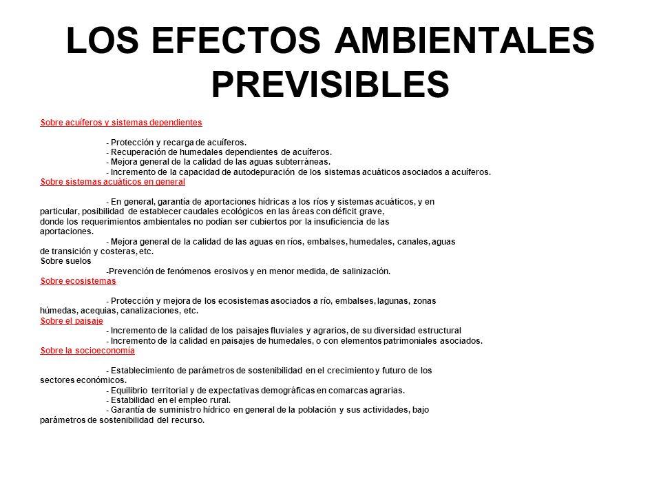 LOS EFECTOS AMBIENTALES PREVISIBLES Sobre acuíferos y sistemas dependientes - Protección y recarga de acuíferos. - Recuperación de humedales dependien