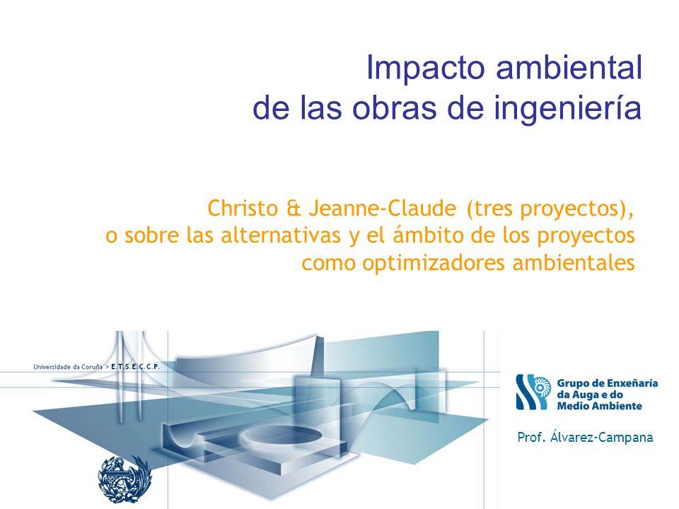 Impacto ambiental de las obras de ingeniería Christo & Jeanne-Claude (tres proyectos), o sobre las alternativas y el ámbito de los proyectos como opti