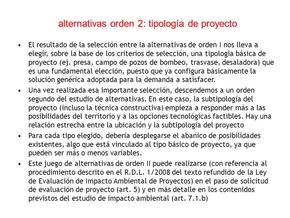 alternativas orden 2: tipología de proyecto El resultado de la selección entre la alternativas de orden I nos lleva a elegir, sobre la base de los cri
