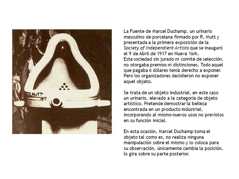 La Fuente de Marcel Duchamp, un urinario masculino de porcelana firmado por R. Mutt y presentada a la primera exposición de la Society of Independient