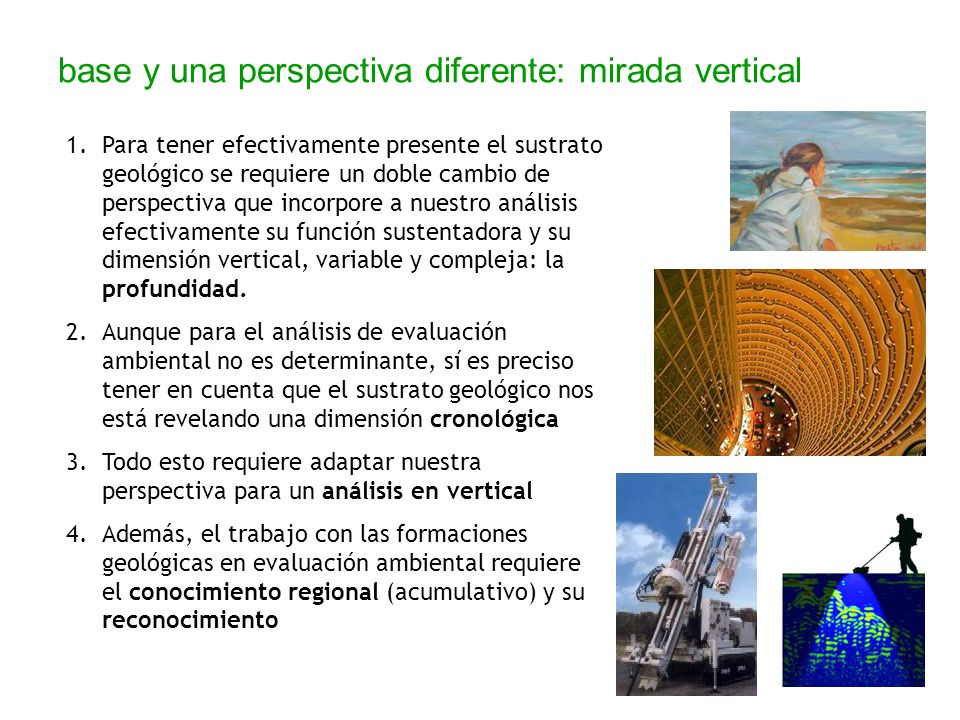 base y una perspectiva diferente: mirada vertical 1.Para tener efectivamente presente el sustrato geológico se requiere un doble cambio de perspectiva