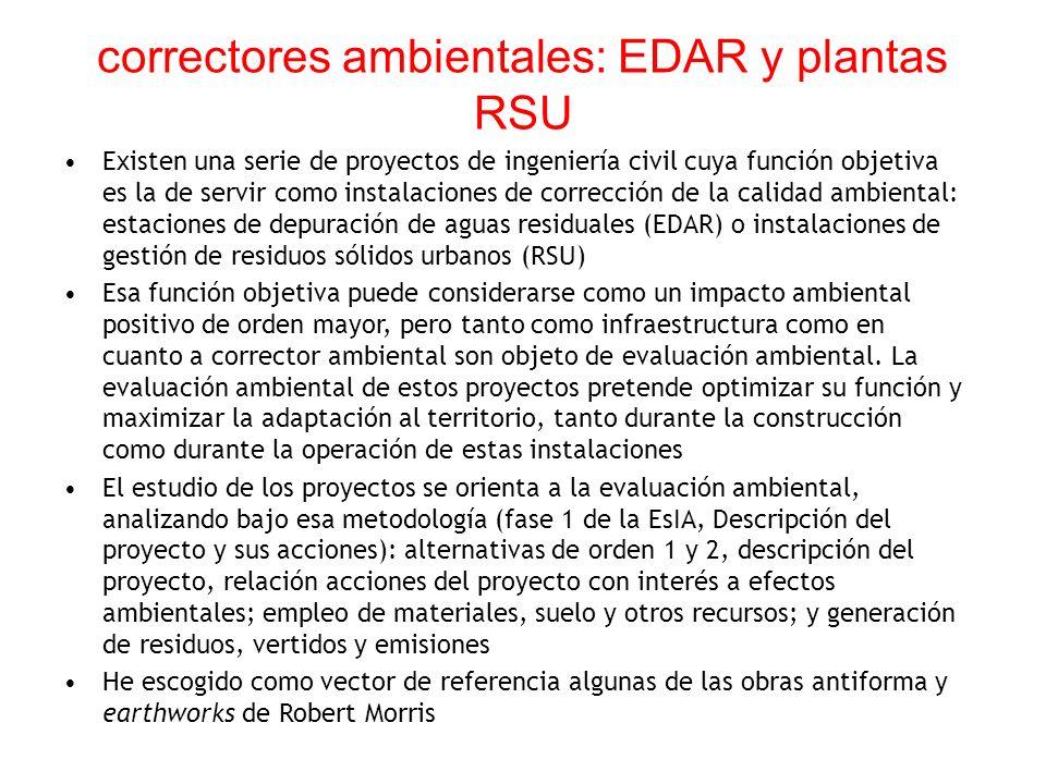 correctores ambientales: EDAR y plantas RSU Existen una serie de proyectos de ingeniería civil cuya función objetiva es la de servir como instalacione