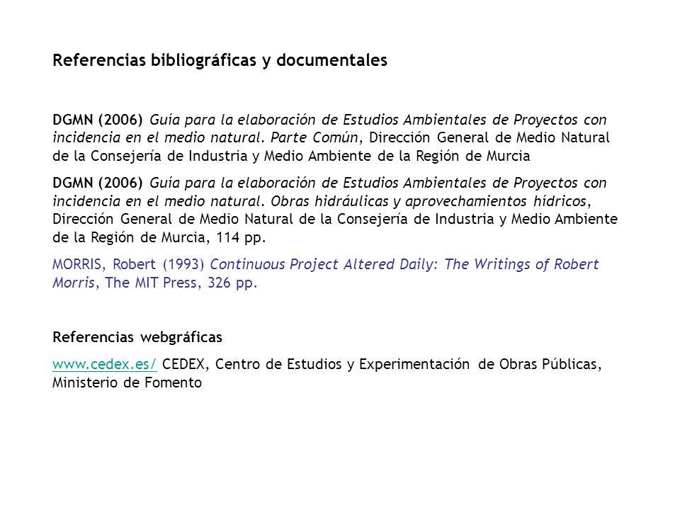 Referencias bibliográficas y documentales DGMN (2006) Guía para la elaboración de Estudios Ambientales de Proyectos con incidencia en el medio natural