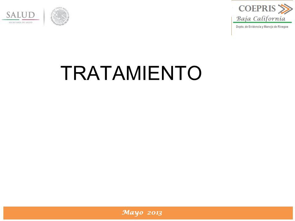 DIRECCION DE PROTECCION CONTRA RIESGOS SANITARIOS Mayo 2013 TRATAMIENTO