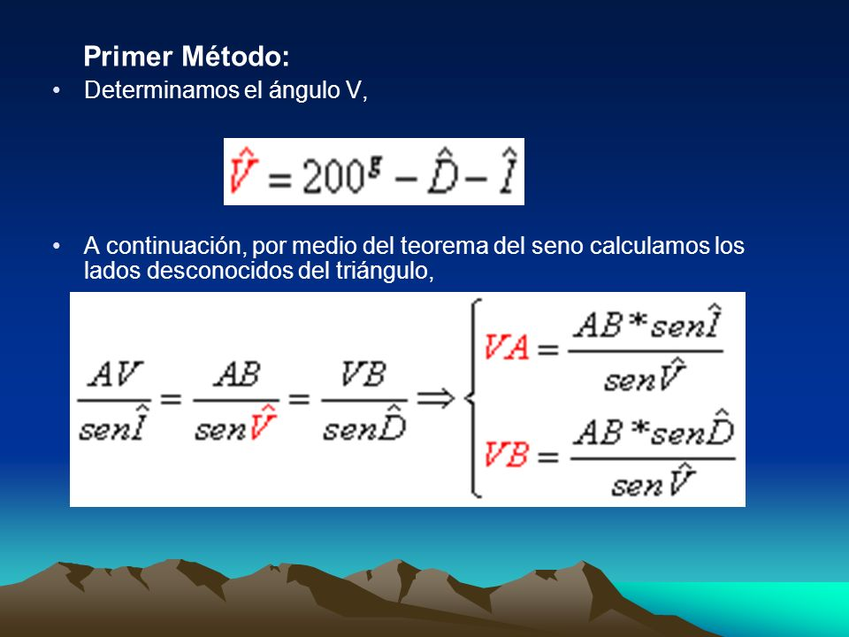 Primer Método: Determinamos el ángulo V, A continuación, por medio del teorema del seno calculamos los lados desconocidos del triángulo,