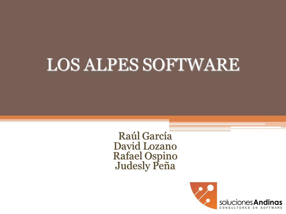 LOS ALPES SOFTWARE Raúl García David Lozano Rafael Ospino Judesly Peña