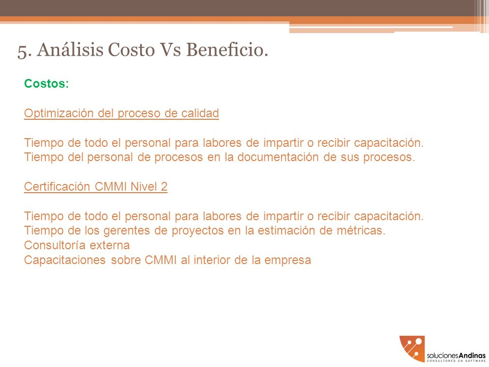 5. Análisis Costo Vs Beneficio.