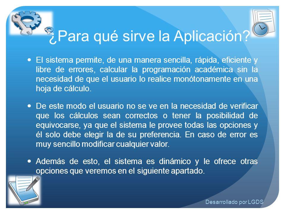 El sistema permite, de una manera sencilla, rápida, eficiente y libre de errores, calcular la programación académica sin la necesidad de que el usuari