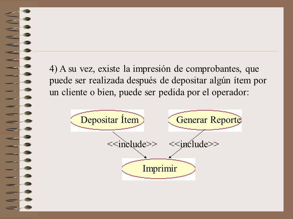 4) A su vez, existe la impresión de comprobantes, que puede ser realizada después de depositar algún ítem por un cliente o bien, puede ser pedida por