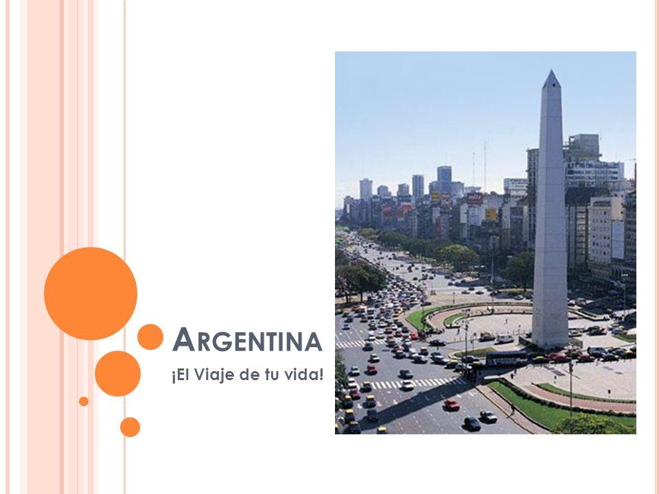 A RGENTINA ¡El Viaje de tu vida!