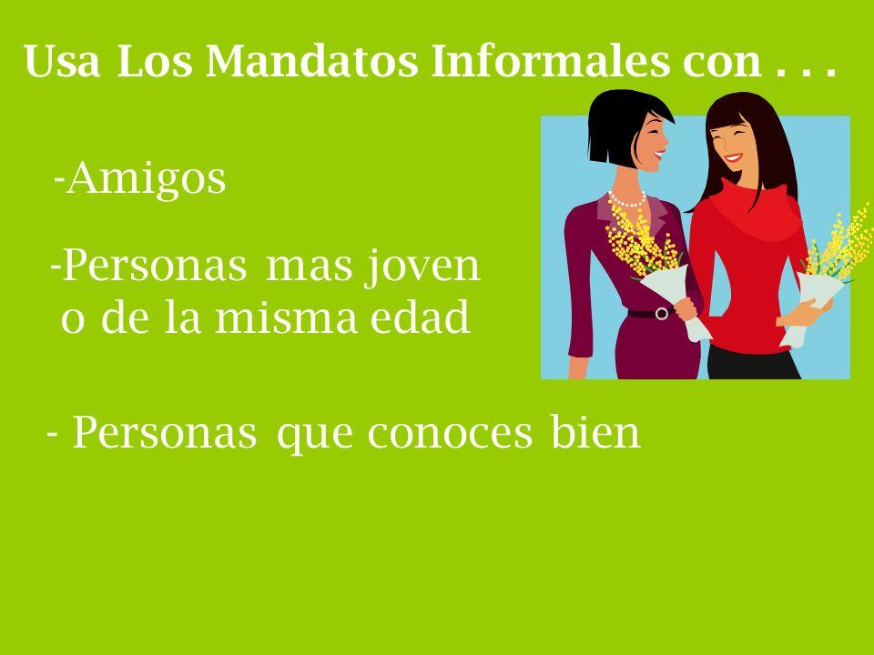 Los Mandatos Informales Tú commands