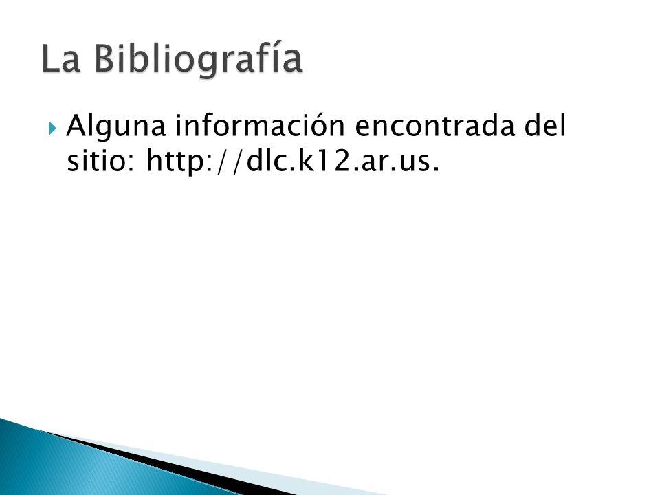 Alguna información encontrada del sitio: http://dlc.k12.ar.us.