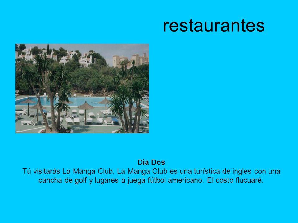 restaurantes Día Dos Tú visitarás La Manga Club.
