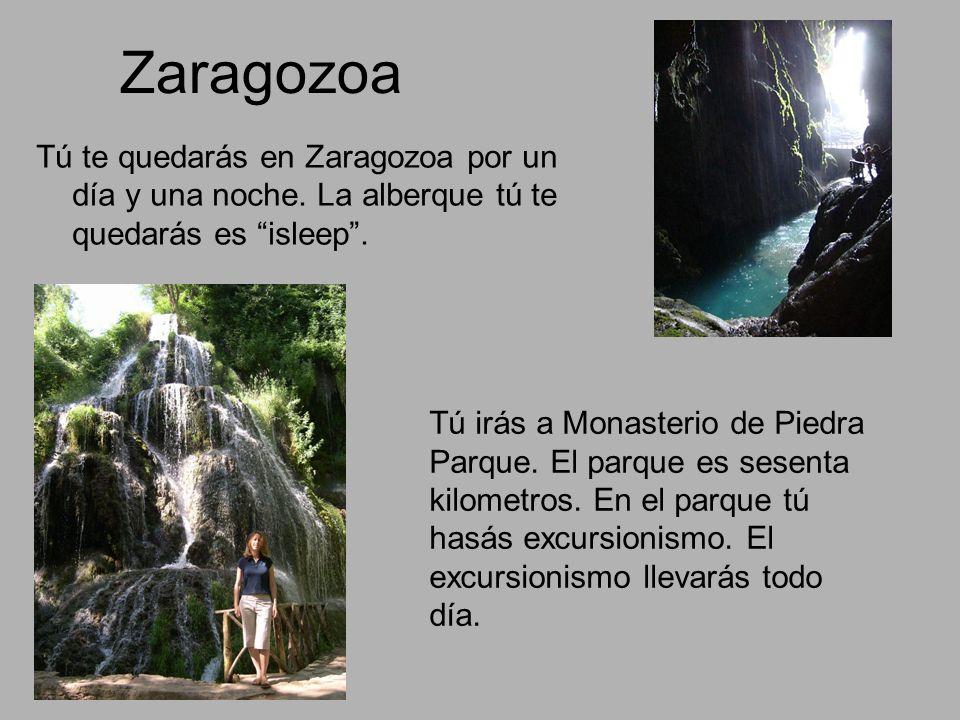 Zaragozoa Tú te quedarás en Zaragozoa por un día y una noche.