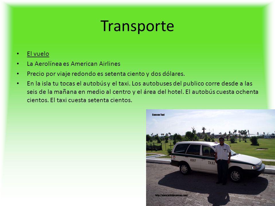 Transporte El vuelo La Aerolínea es American Airlines Precio por viaje redondo es setenta ciento y dos dólares.
