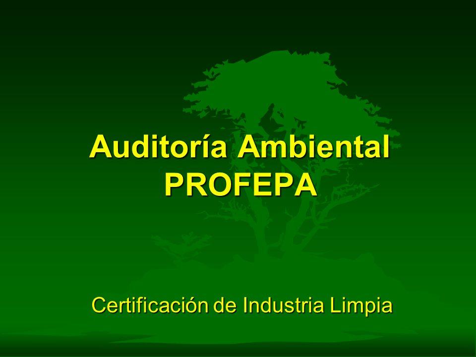 Auditoría Ambiental PROFEPA Certificación de Industria Limpia