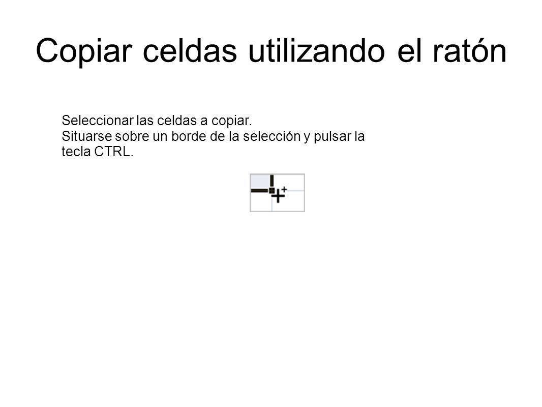 Copiar celdas utilizando el ratón Seleccionar las celdas a copiar.