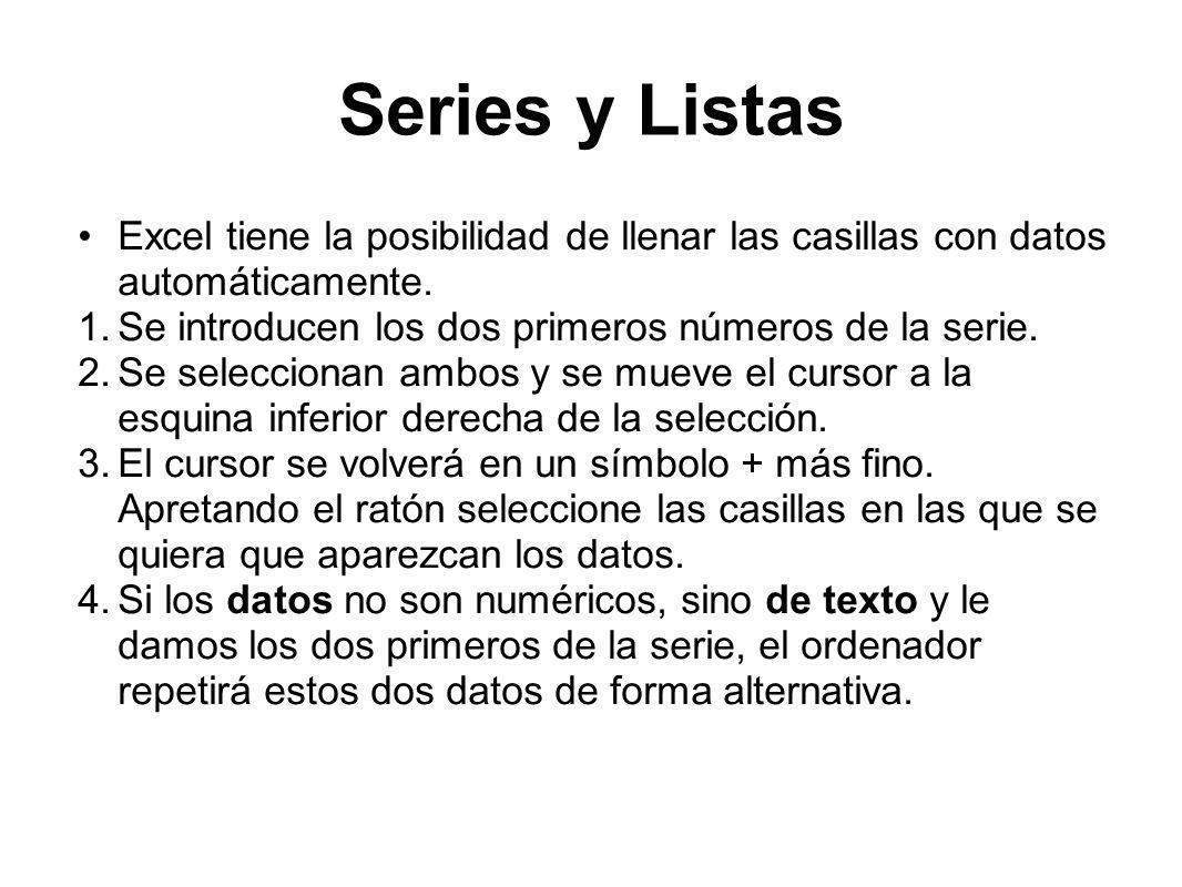 Series y Listas Excel tiene la posibilidad de llenar las casillas con datos automáticamente.