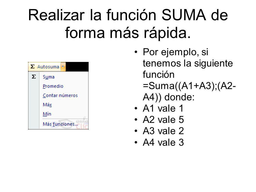 Realizar la función SUMA de forma más rápida.