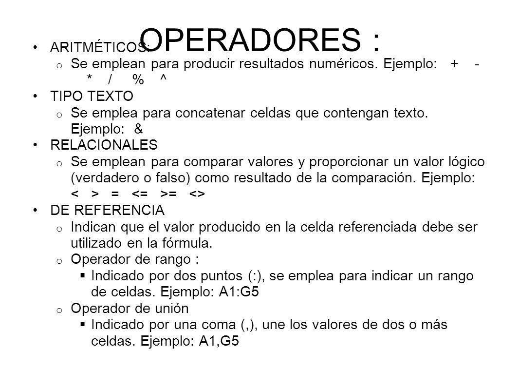 OPERADORES : ARITMÉTICOS: o Se emplean para producir resultados numéricos.