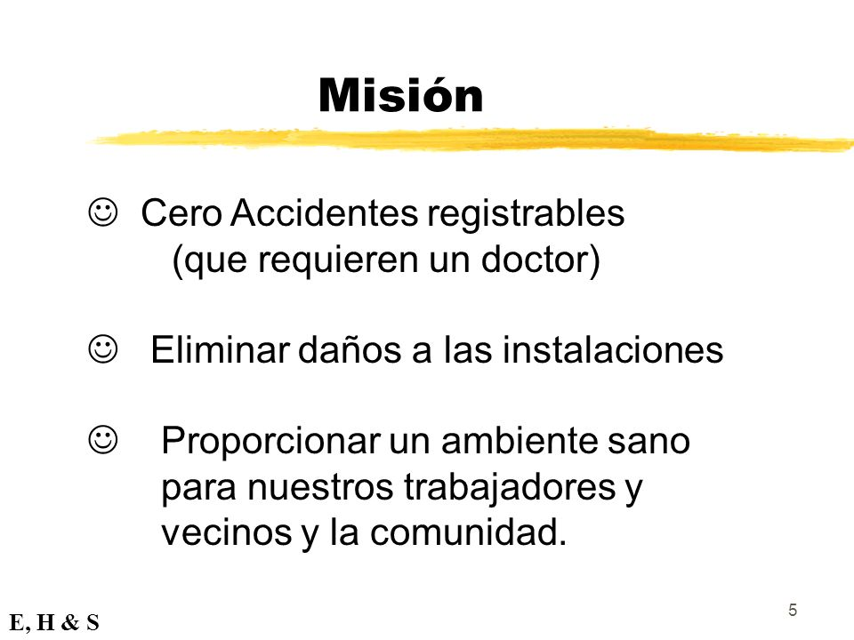 6 Principios Guía E, H & S 1.La Seguridad es condición de empleo.