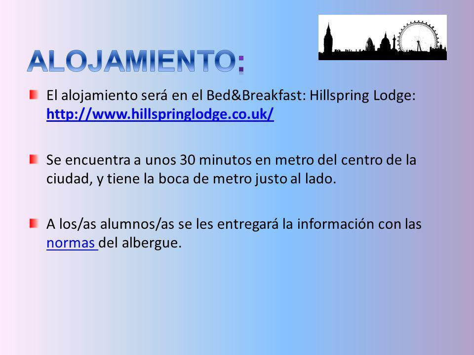 El alojamiento será en el Bed&Breakfast: Hillspring Lodge: http://www.hillspringlodge.co.uk/ http://www.hillspringlodge.co.uk/ Se encuentra a unos 30