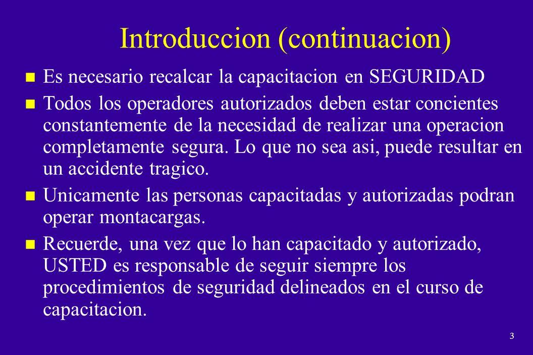 2 Introduccion n El objetivo de este programa de capacitacion es ayudarle a usted a convertirse en un operador autorizado de montacargas.
