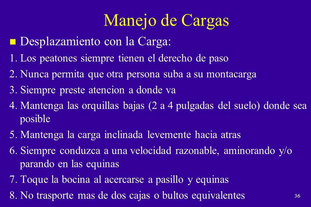 35 Manejo de Cargas n Levantamiento de la Carga: 1.