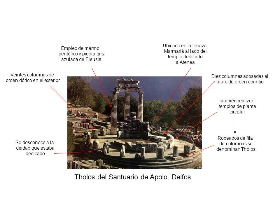 Tholos del Santuario de Apolo. Delfos También realizan templos de planta circular Rodeados de fila de columnas se denominan Tholos Veintes columnas de