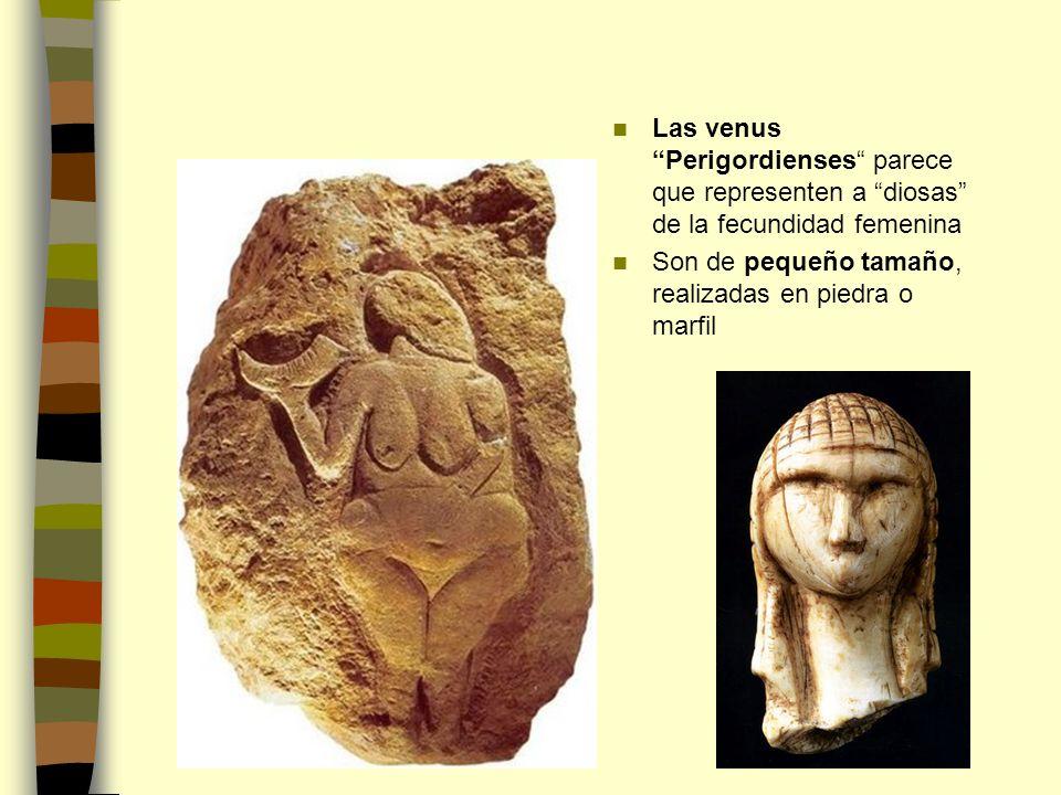 Las venus Perigordienses parece que representen a diosas de la fecundidad femenina Son de pequeño tamaño, realizadas en piedra o marfil