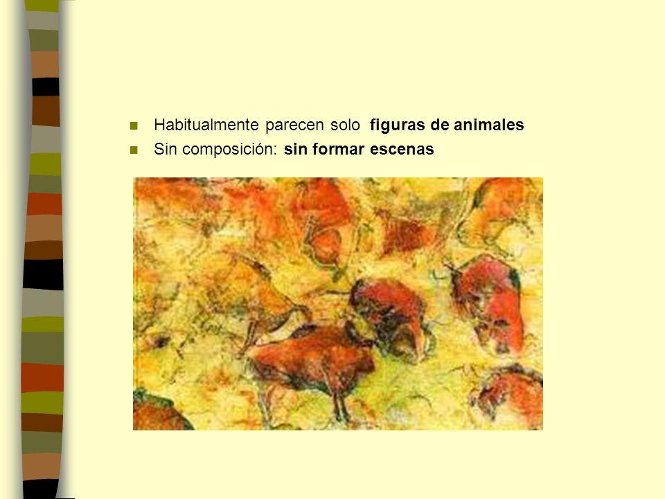 Habitualmente parecen solo figuras de animales Sin composición: sin formar escenas