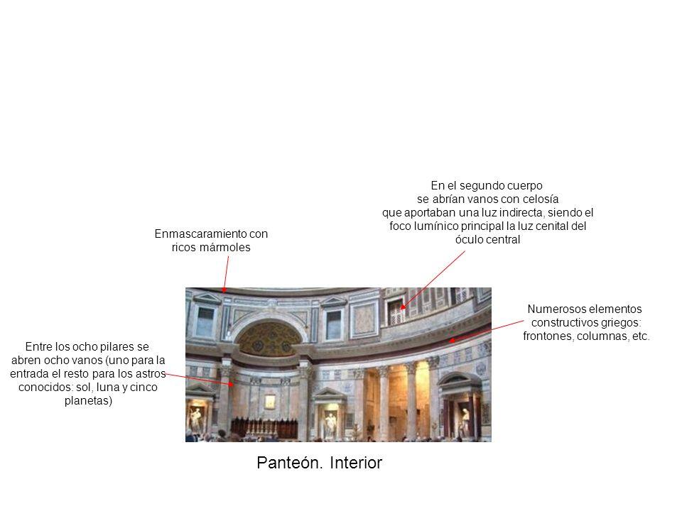 Panteón. Interior Enmascaramiento con ricos mármoles Numerosos elementos constructivos griegos: frontones, columnas, etc. En el segundo cuerpo se abrí