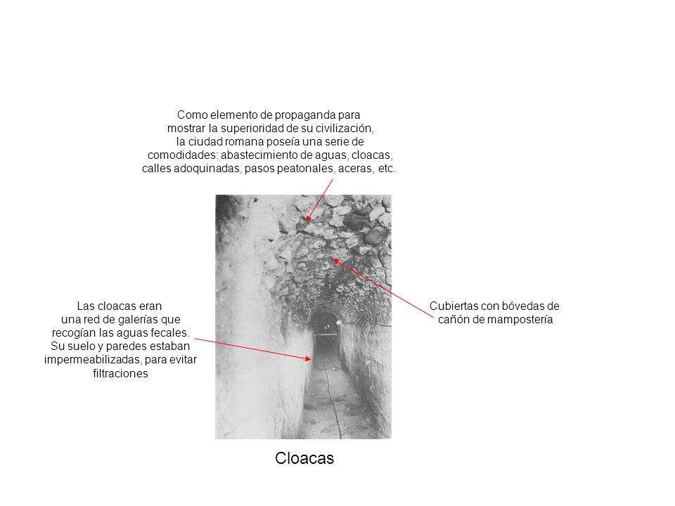 Cloacas Como elemento de propaganda para mostrar la superioridad de su civilización, la ciudad romana poseía una serie de comodidades: abastecimiento