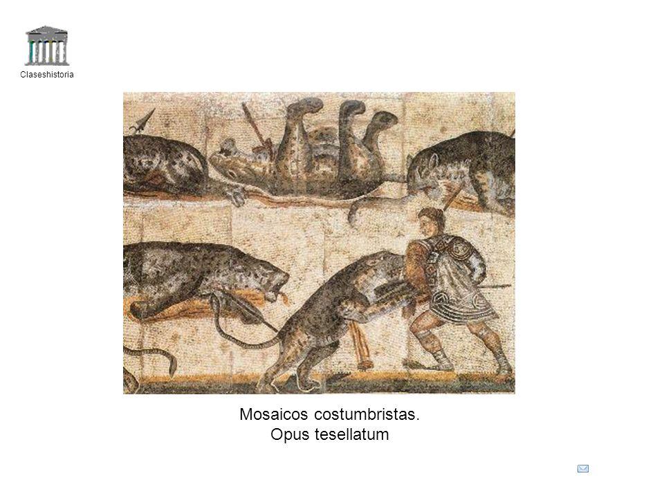 Claseshistoria Mosaicos costumbristas. Opus tesellatum