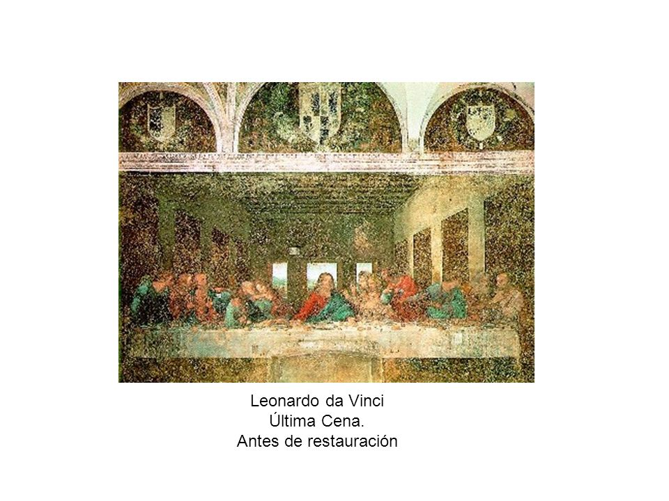 Leonardo da Vinci Última Cena. Antes de restauración