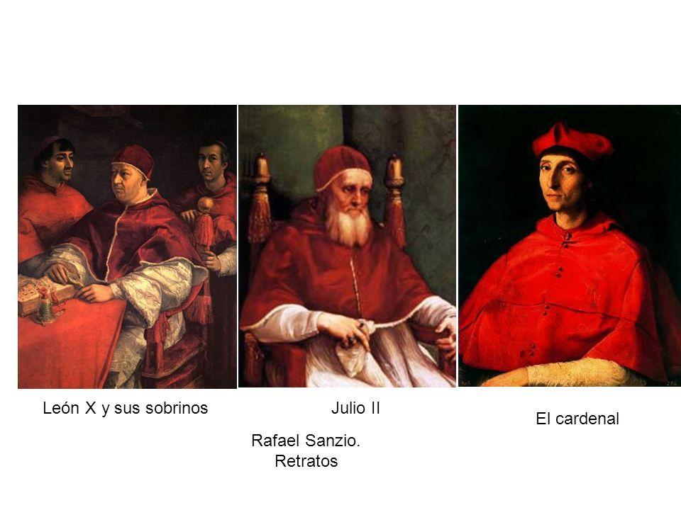 León X y sus sobrinosJulio II El cardenal Rafael Sanzio. Retratos