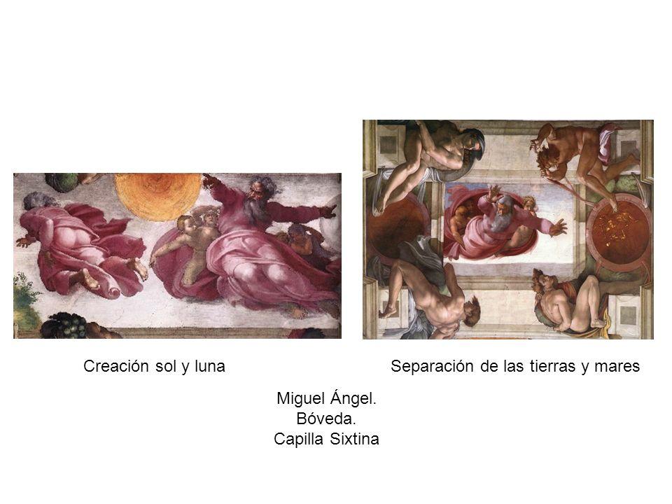 Creación sol y lunaSeparación de las tierras y mares Miguel Ángel. Bóveda. Capilla Sixtina