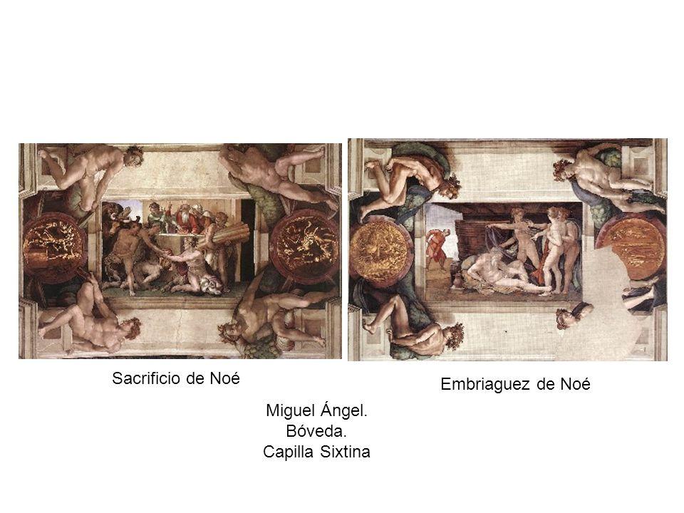 Miguel Ángel. Bóveda. Capilla Sixtina Sacrificio de Noé Embriaguez de Noé