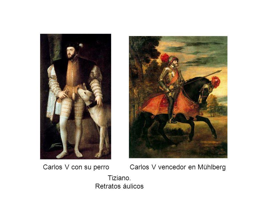 Carlos V con su perroCarlos V vencedor en Mühlberg Tiziano. Retratos áulicos