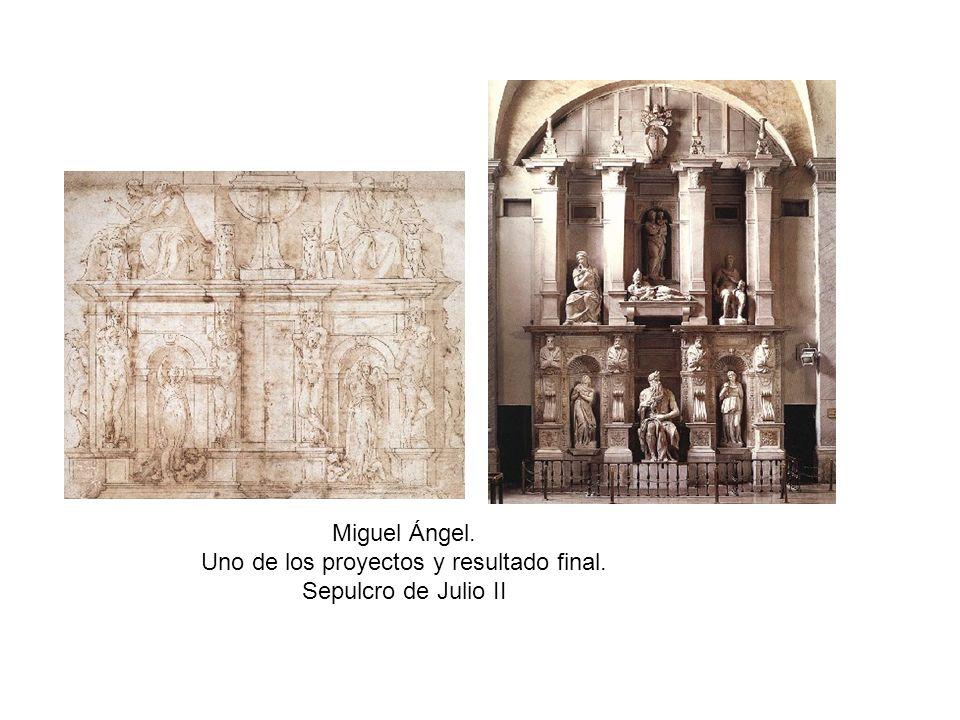 Miguel Ángel. Uno de los proyectos y resultado final. Sepulcro de Julio II