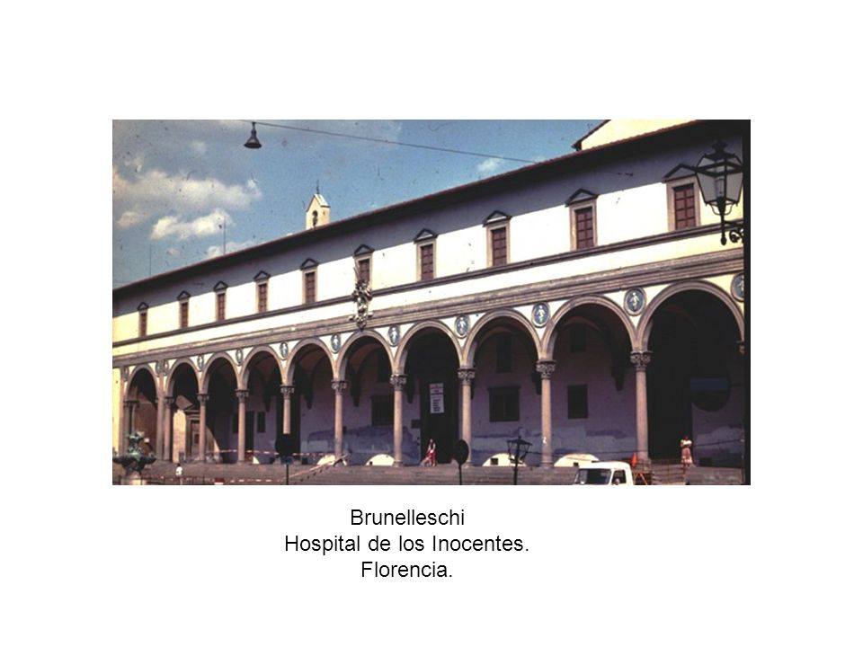 Brunelleschi. Logia Hospital de los Inocentes Módulo