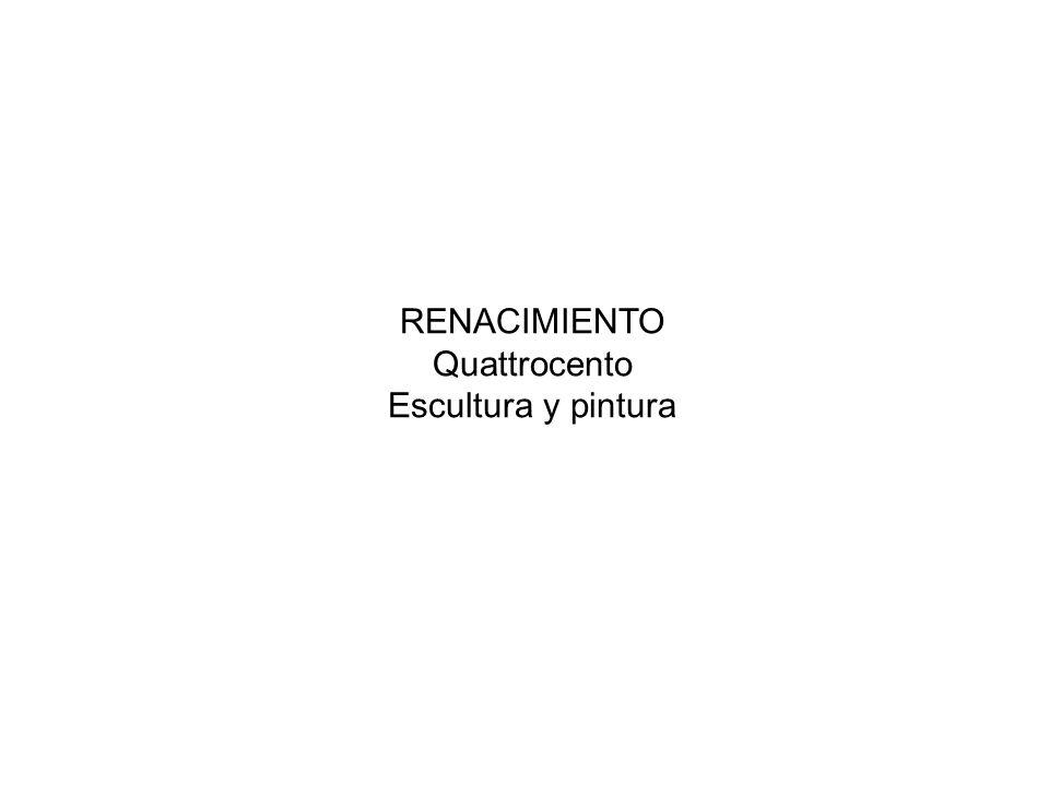 RENACIMIENTO Quattrocento Escultura y pintura