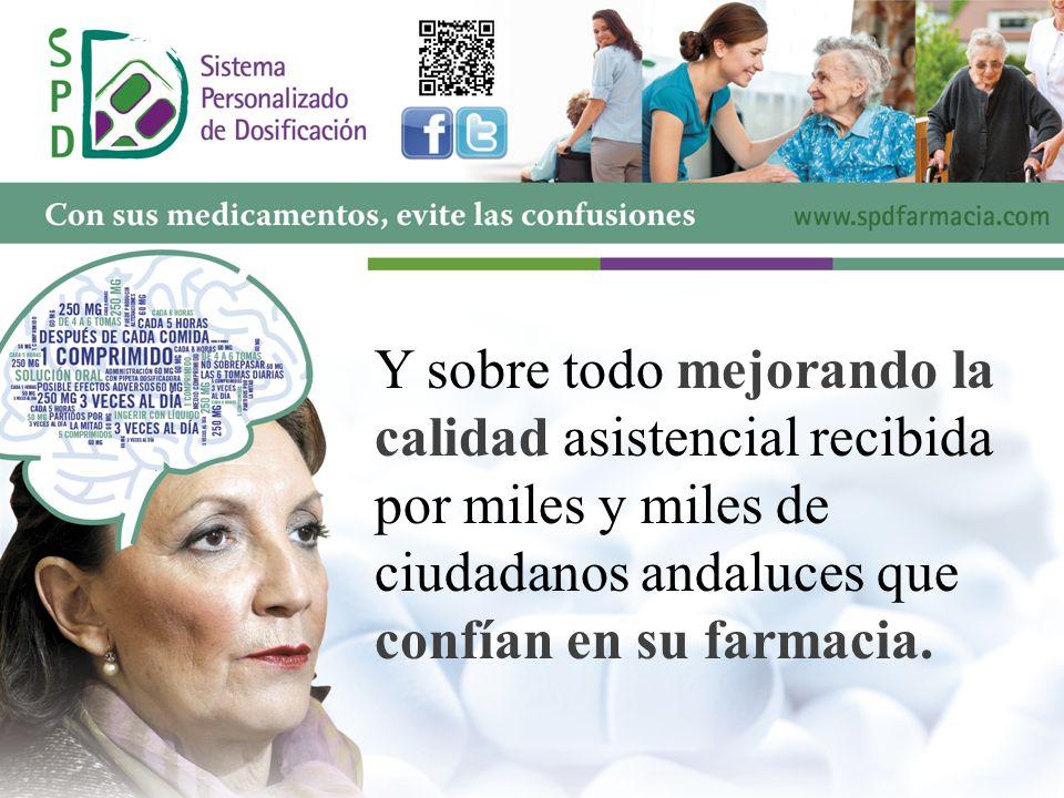 Y sobre todo mejorando la calidad asistencial recibida por miles y miles de ciudadanos andaluces que confían en su farmacia.