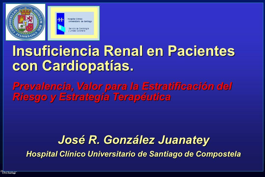 J.R.G.JUANATEY C.H.U.Santiago Insuficiencia Renal en Pacientes con Cardiopatías.