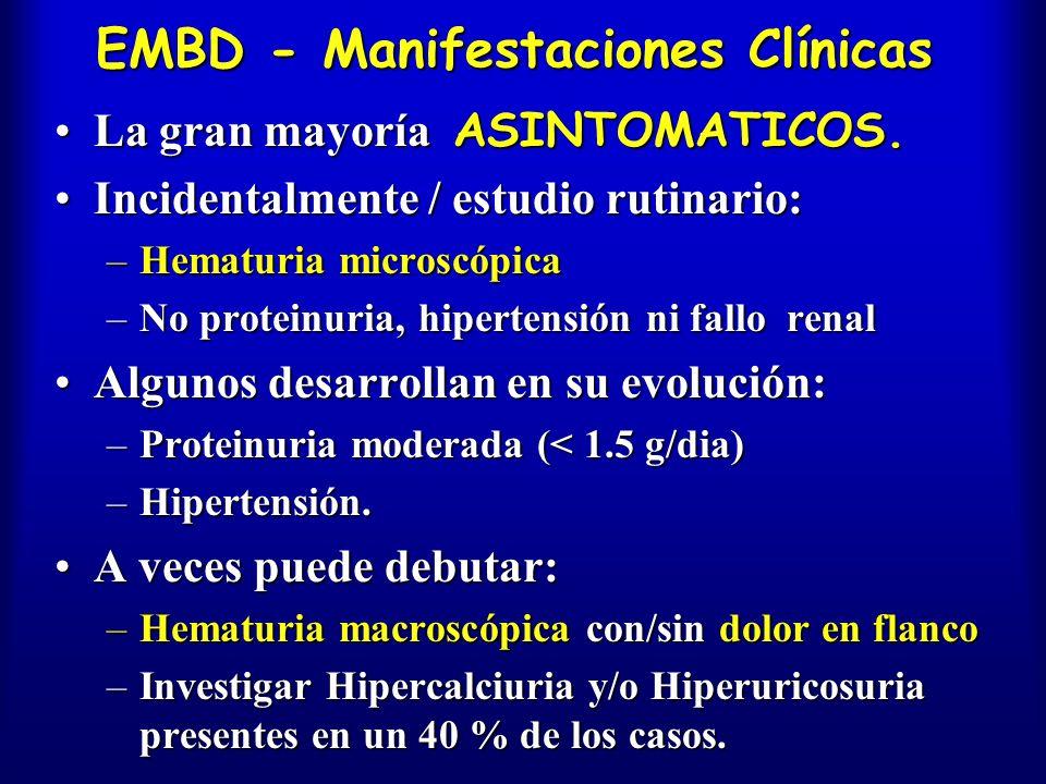 EMBD - Manifestaciones Clínicas La gran mayoría ASINTOMATICOS.La gran mayoría ASINTOMATICOS. Incidentalmente / estudio rutinario:Incidentalmente / est