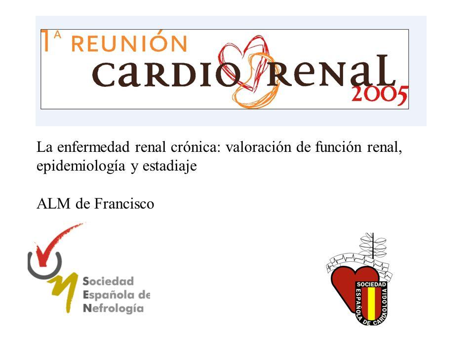 La enfermedad renal crónica: valoración de función renal, epidemiología y estadiaje ALM de Francisco