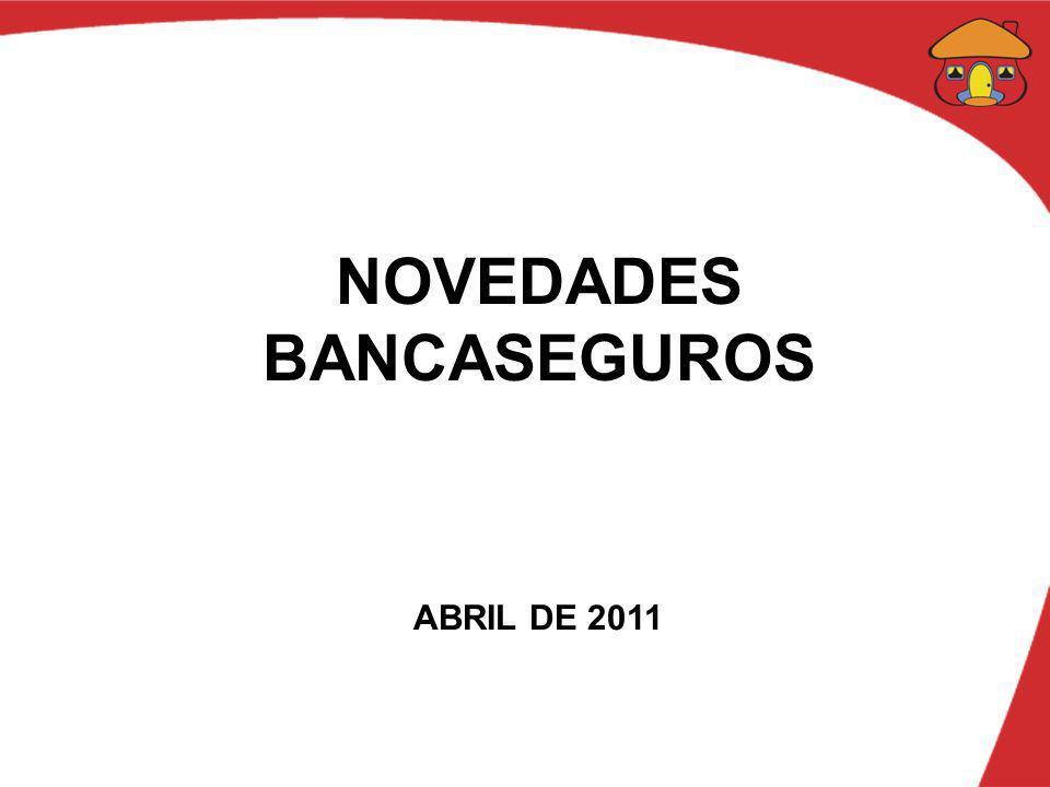NOVEDADES BANCASEGUROS ABRIL DE 2011