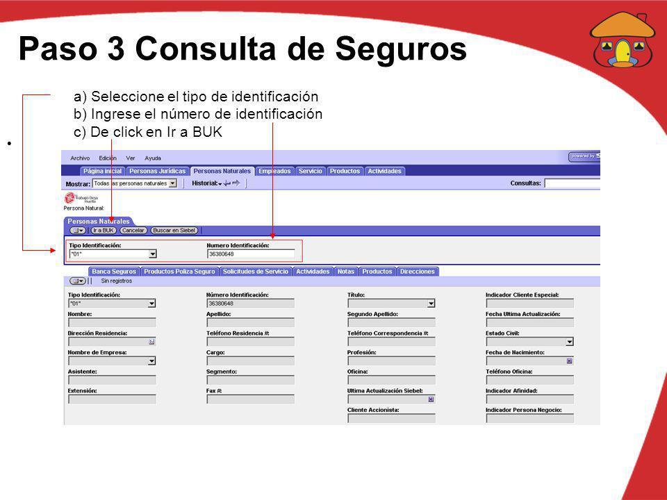Paso 3 Consulta de Seguros a) Seleccione el tipo de identificación b) Ingrese el número de identificación c) De click en Ir a BUK