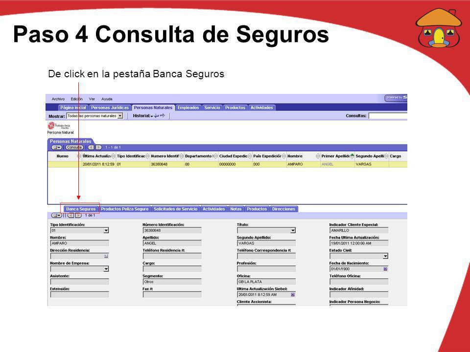 Paso 4 Consulta de Seguros De click en la pestaña Banca Seguros